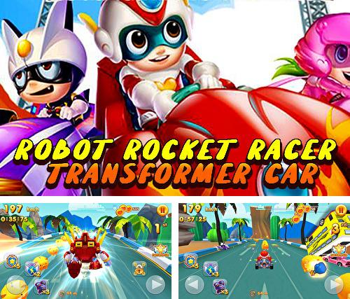 Robot rocket racer: Transformer car race