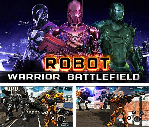 Robot warrior battlefield 2018