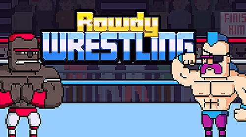 Rowdy wrestling for Android - Download APK free