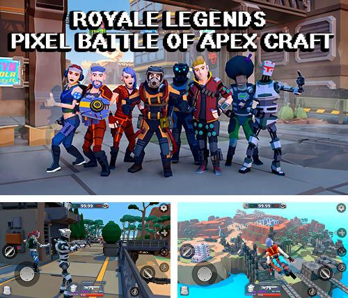 En plus du jeu Zone d'affection: Jeu de tir en ligne 3D pour téléphones et tablettes Android, vous pouvez aussi télécharger gratuitement Légendes royales: Bataille de pixel au pic du craft, Royale legends: Pixel battle of apex craft.