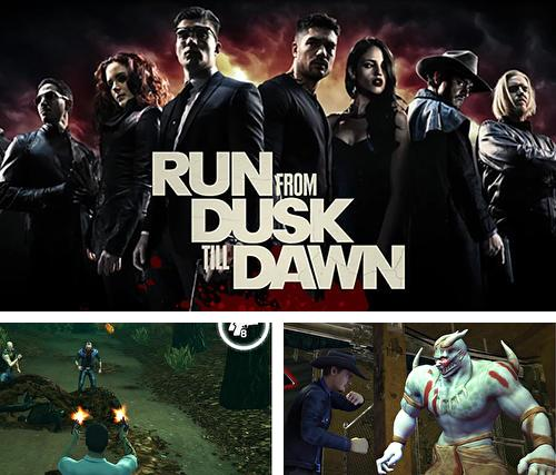 Run from dusk till dawn