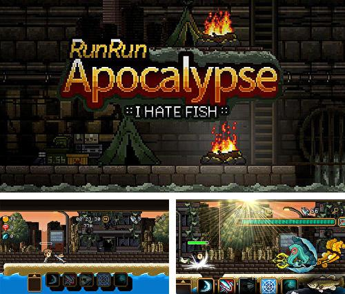 Runrun apocalypse: I hate fish