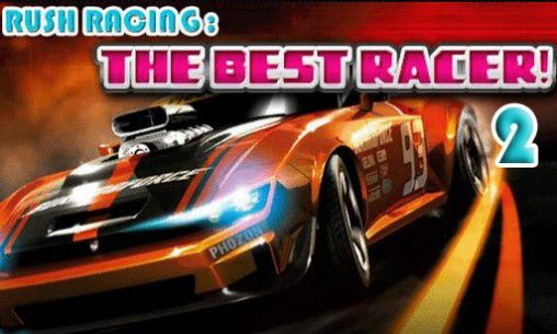 Rush racing 2: The best racer poster