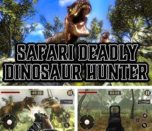 Safari deadly dinosaur hunter free game 2018
