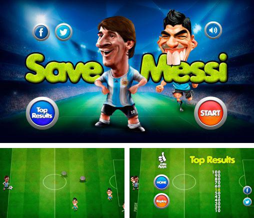 In addition to the game Soccer moves for Android phones and tablets, you can also download Save Messi for free.
