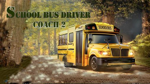 School bus driver coach 2 for android download apk free.