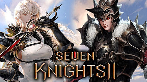 Seven knights 2 for Android - Download APK free