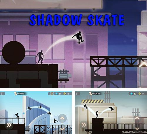 In addition to the game My Paper Plane 3 for Android phones and tablets, you can also download Shadow skate for free.