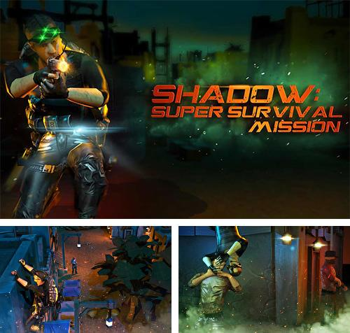 Shadow: Super survival mission