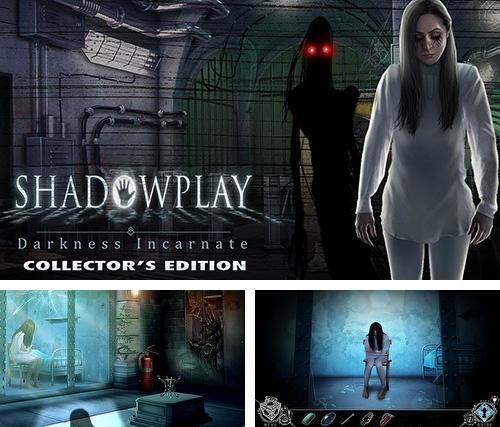 Shadowplay: Darkness incarnate. Collector's edition