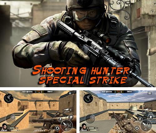 In addition to the game Squad conflicts for Android phones and tablets, you can also download Shooting hunter special strike for free.