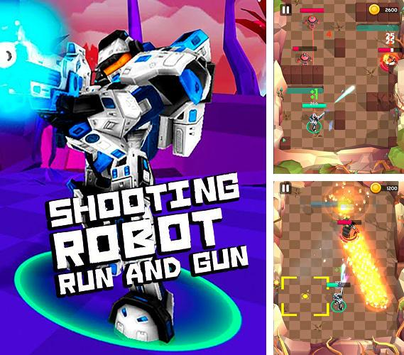 Shooting robot: Run and gun