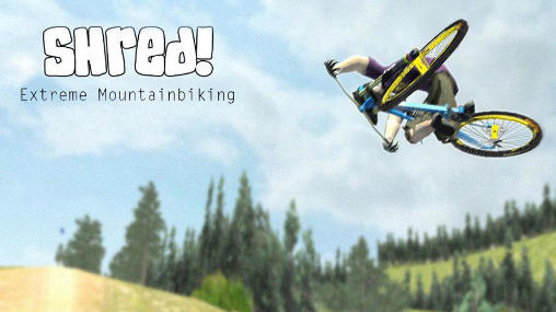 Shred! Extreme mountain biking