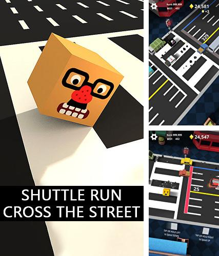Shuttle run: Cross the street