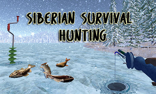 Siberian survival: Hunting and fishing poster
