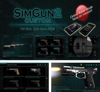 In addition to the game Gun master 2 for Android phones and tablets, you can also download SimGun2 Custom Online for free.