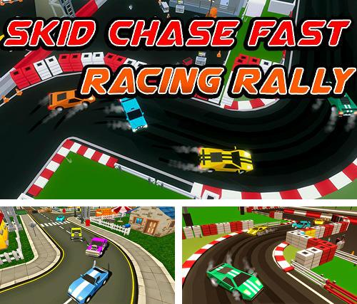 Skid chase fast: Racing rally