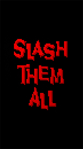 Slash them all