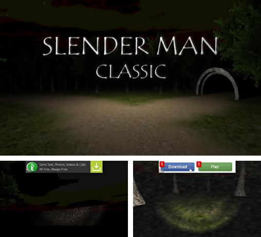 In addition to the game Slender: The Asylum for Android phones and tablets, you can also download Slender man: Classic for free.