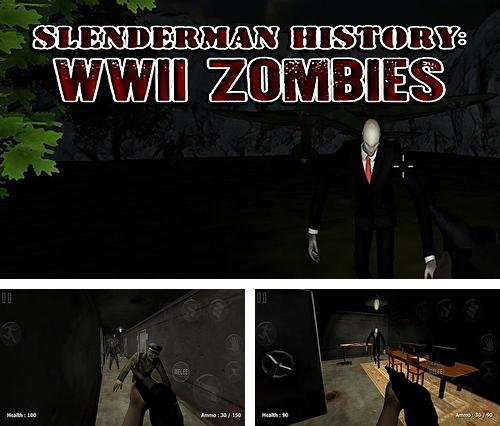 In addition to the game Gunshot сity for Android phones and tablets, you can also download Slenderman history: WW 2 zombies for free.