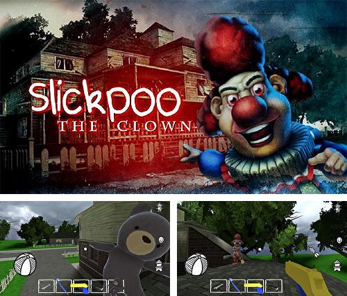 In addition to the game Hello neighbor for Android phones and tablets, you can also download Slickpoo: The clown for free.