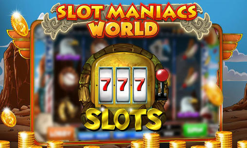 Slot maniacs: World slots