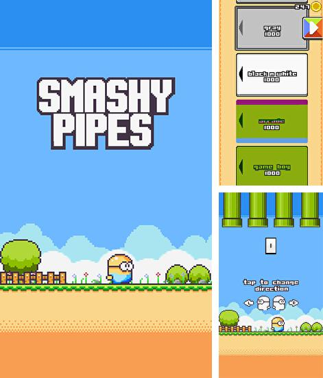 Smashy pipes