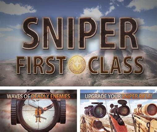 In addition to the game Sniper shooter: Bravo for Android phones and tablets, you can also download Sniper first class for free.