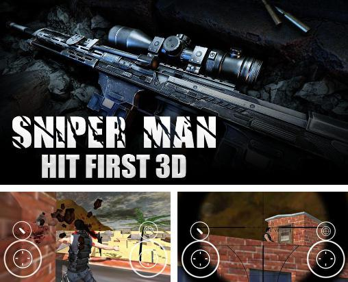 In addition to the game Sniper shooter: Bravo for Android phones and tablets, you can also download Sniper man: Hit first 3D for free.