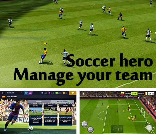 Soccer hero: Manage your team, be a football legend