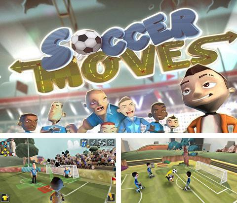 In addition to the game Pave the way for Android phones and tablets, you can also download Soccer moves for free.