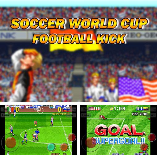 In addition to the game Soccer moves for Android phones and tablets, you can also download Soccer world cup: Football kick for free.