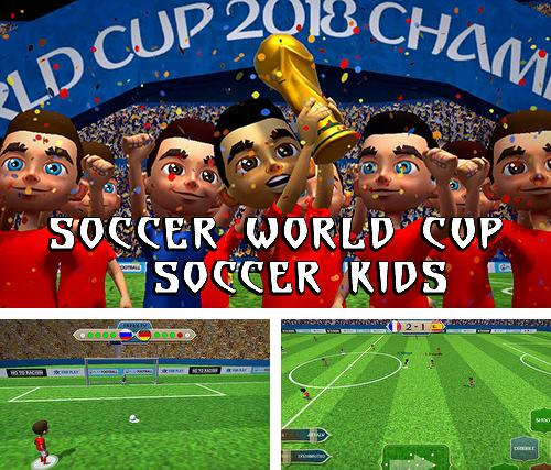 En plus du jeu Football: Equipe excellente  pour téléphones et tablettes Android, vous pouvez aussi télécharger gratuitement Coupe du monde de football: Enfants de foot, Soccer world cup: Soccer kids.