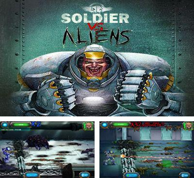 In addition to the game Alien Invade for Android phones and tablets, you can also download Soldier vs Aliens for free.