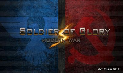 Soldiers of Glory. Modern War