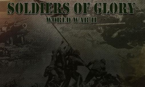 Soldiers of glory: World war 2 poster