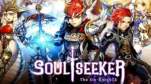 Soul seeker: Six knights. Strategy action RPG poster