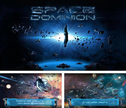 In addition to the game Galaxy on fire 3: Manticore for Android phones and tablets, you can also download Space dominion for free.