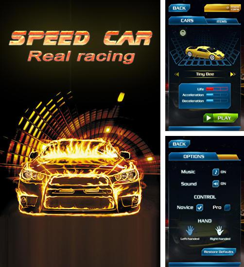 In addition to the game Race 2 for Android phones and tablets, you can also download Speed car: Real racing for free.