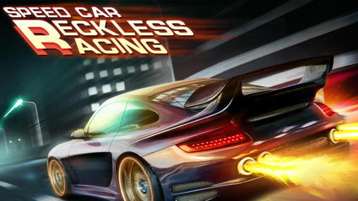Speed car: Reckless race poster