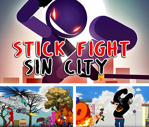 Stick fight: Sin city