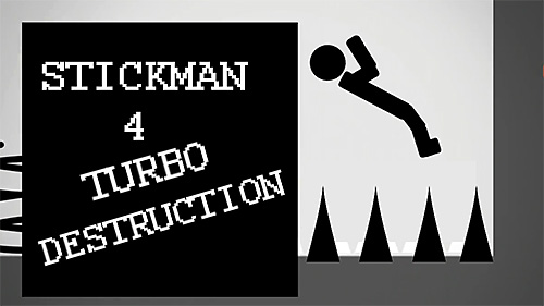 Stickman 4: Turbo destruction