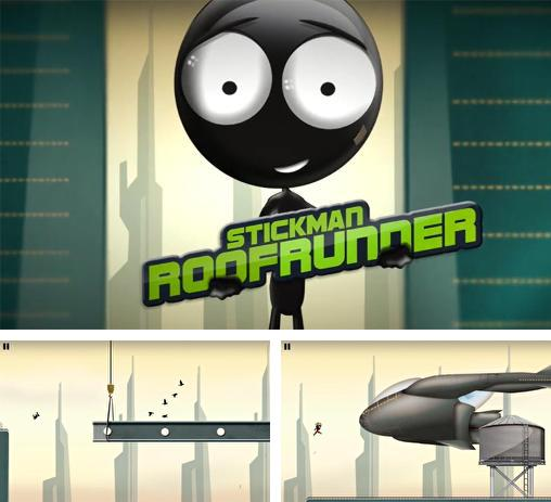 In addition to the game Stickman Ski Racer for Android phones and tablets, you can also download Stickman: Roof runner for free.