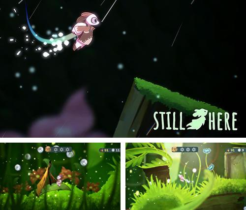 In addition to the game Loopy loops for Android phones and tablets, you can also download Still here for free.