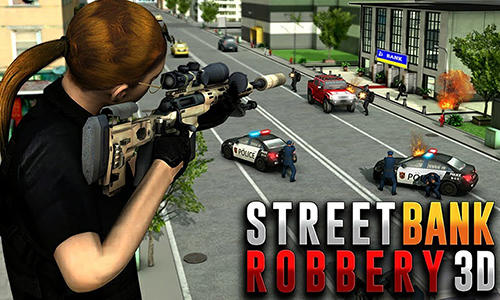 Street bank robbery 3D: Best assault game poster