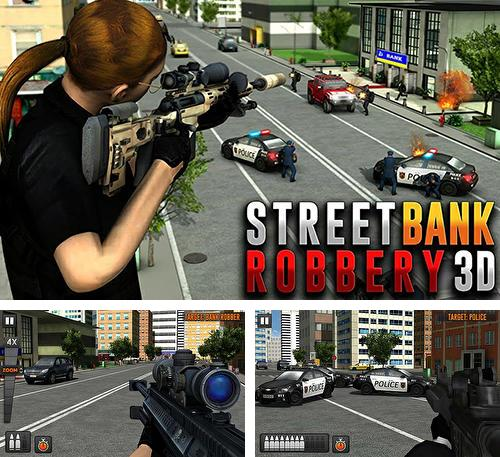In addition to the game Last hope sniper: Zombie war for Android phones and tablets, you can also download Street bank robbery 3D: Best assault game for free.