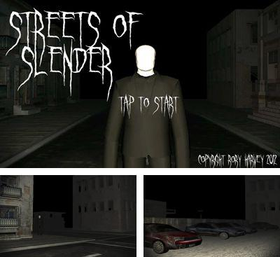 In addition to the game Slender: The Asylum for Android phones and tablets, you can also download Streets of Slender for free.