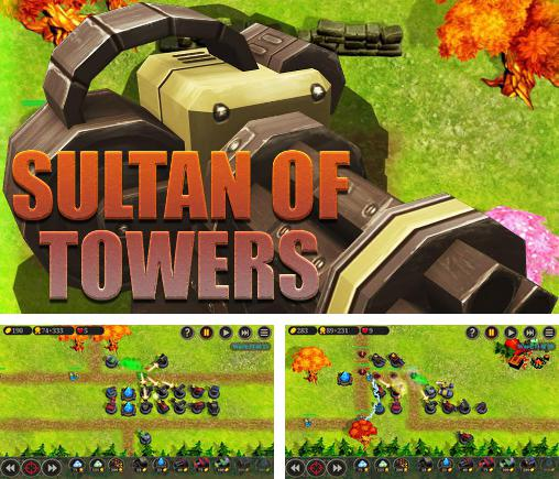 In addition to the game Fieldrunners 2 for Android phones and tablets, you can also download Sultan of towers for free.