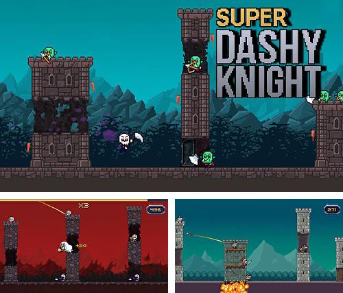 Super dashy knight