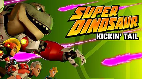 Super dinosaur: Kickin' tail poster
